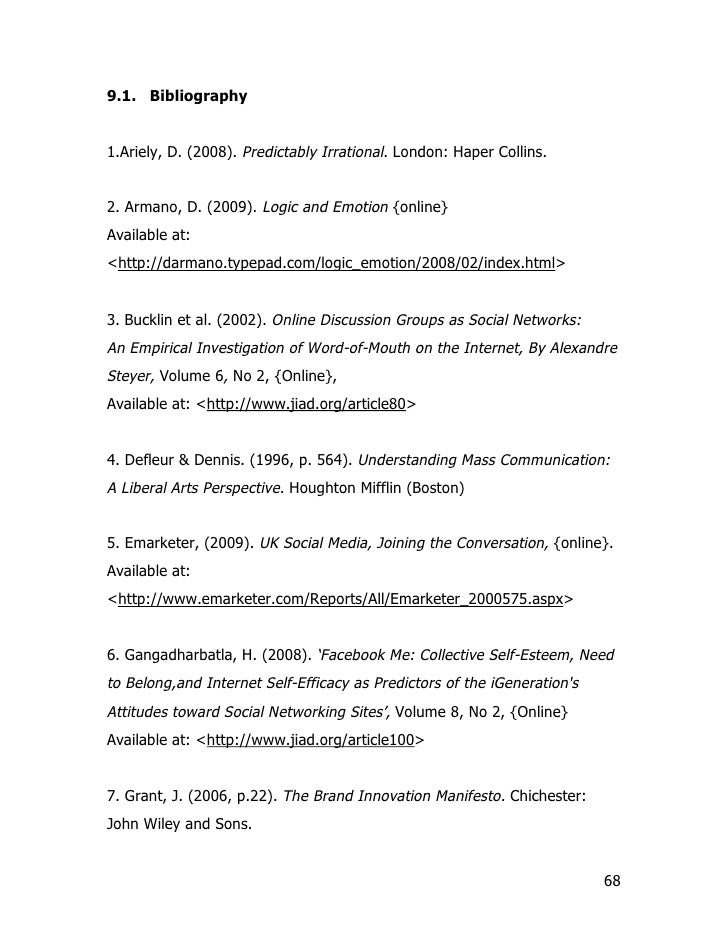 9.1. Bibliography   1.Ariely, D. (2008). Predictably Irrational. London: Haper Collins.   2. Armano, D. (2009). Logic and ...