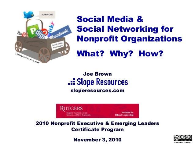 2010 Nonprofit Executive & Emerging Leaders Certificate Program November 3, 2010 Joe Brown sloperesources.com Social Media...