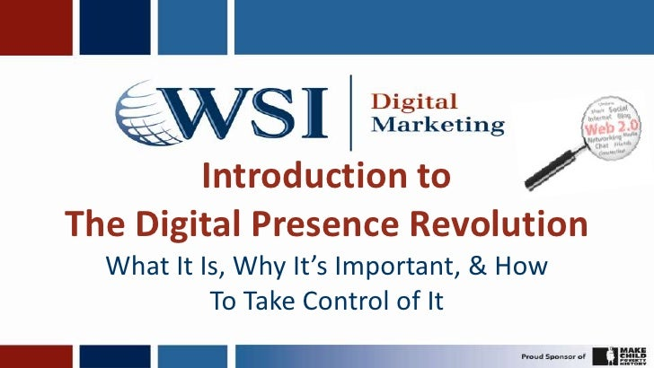 Introduction toThe Digital Presence Revolution<br />What It Is, Why It's Important, & How To Take Control of It<br />5<br />