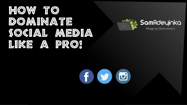 HOW to dominate social media like a pro!