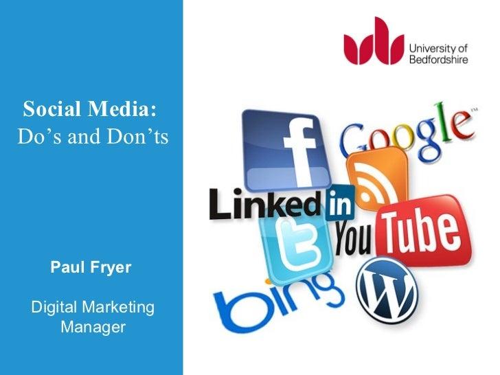 Social Media:Do's and Don'ts   Paul Fryer Digital Marketing     Manager
