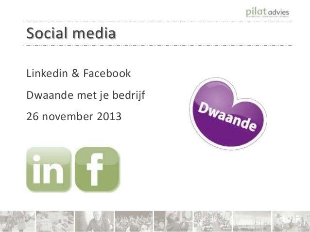 Social media Linkedin & Facebook  Dwaande met je bedrijf 26 november 2013