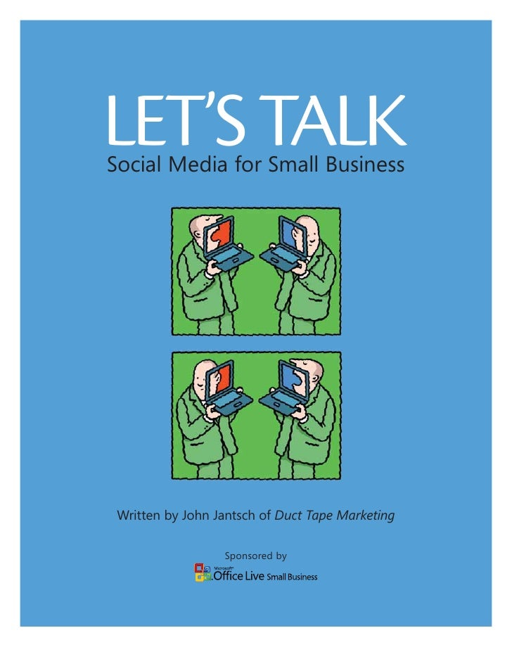 LET'S TALKSocial Media for Small Business Written by John Jantsch of Duct Tape Marketing                  Sponsored by