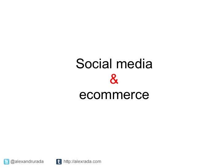 Social media     &ecommerce