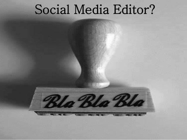 Social Media Editor?