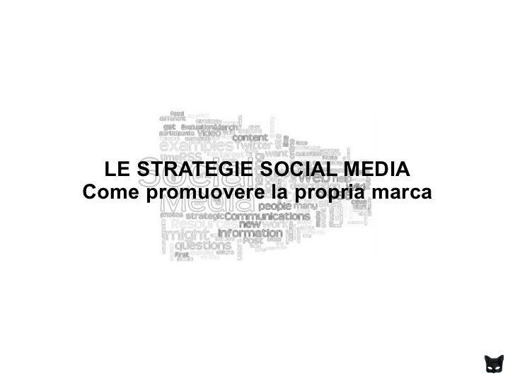 LE STRATEGIE SOCIAL MEDIACome promuovere la propria marca