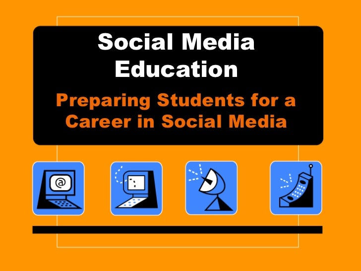 Social Media     EducationPreparing Students for a Career in Social Media