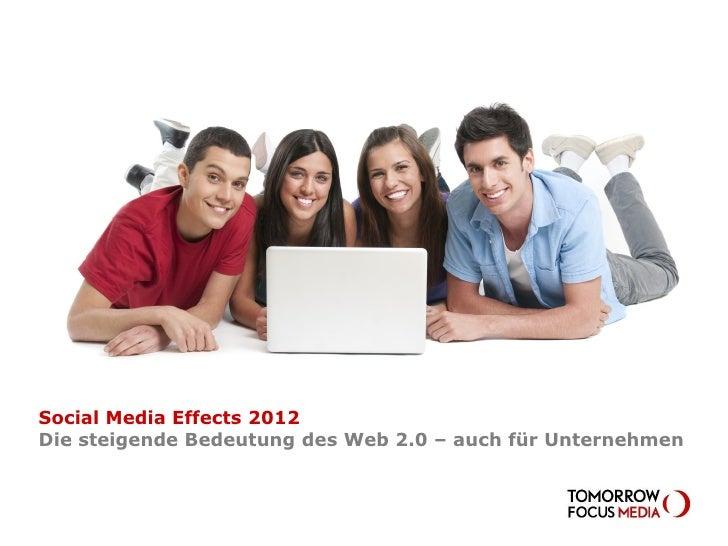 Social Media Effects 2010Social Media Effects 2012Die steigende Bedeutung des Web 2.0 – auch für Unternehmen