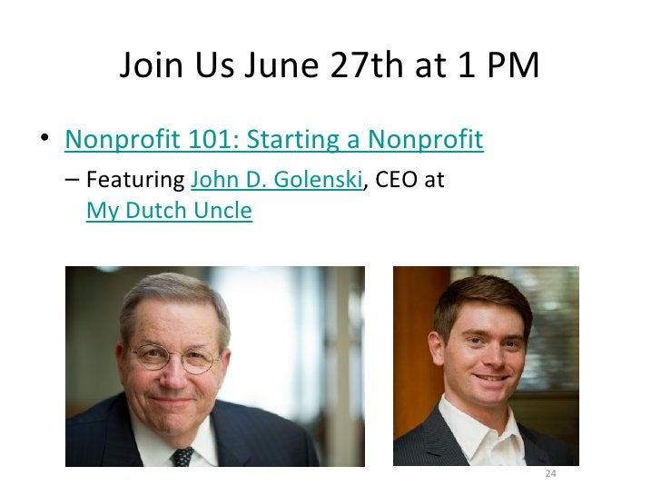 Join Us June 27th at 1 PM• Nonprofit 101: Starting a Nonprofit  – Featuring John D. Golenski, CEO at    My Dutch Uncle    ...
