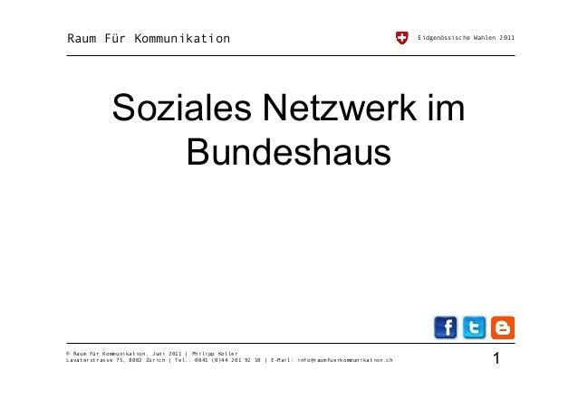 Soziales Netzwerk im Bundeshaus Eine quantitative Inhaltsanalyse zum Einsatz von Social Media im National- und Ständerat a...