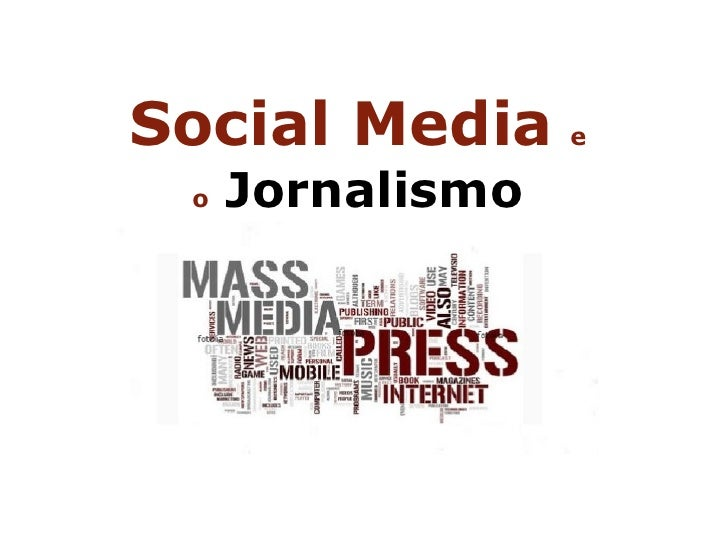 Social Media      e o   Jornalismo
