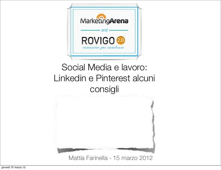 Social Media e lavoro:                      Linkedin e Pinterest alcuni                               consigli            ...