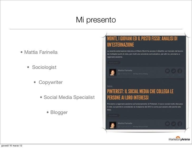 Mi presento                 • Mattia Farinella                      • Sociologist                        • Copywriter     ...