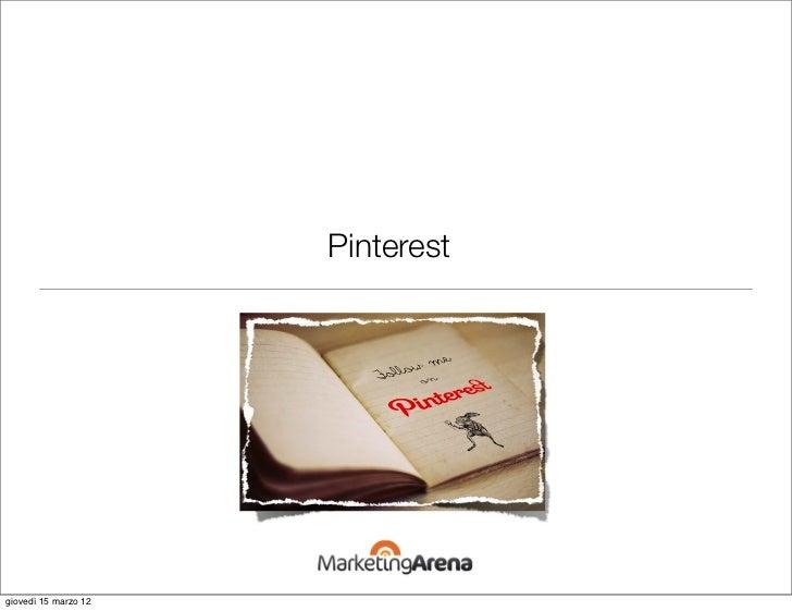 Pinterestgiovedì 15 marzo 12