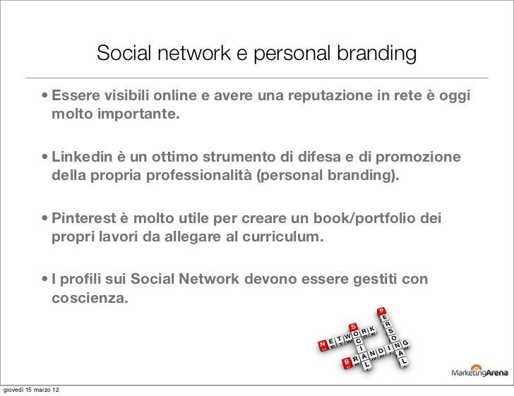 Social network e personal branding            • Essere visibili online e avere una reputazione in rete è oggi             ...