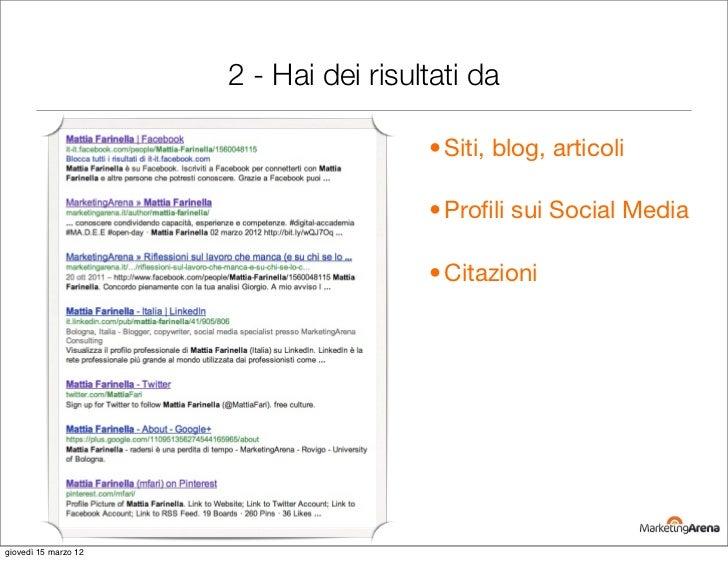 2 - Hai dei risultati da                                       • Siti, blog, articoli                                     ...