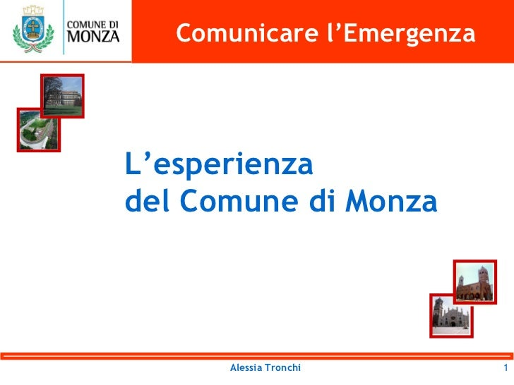 Comunicare l'EmergenzaL'esperienzadel Comune di Monza      Alessia Tronchi       1