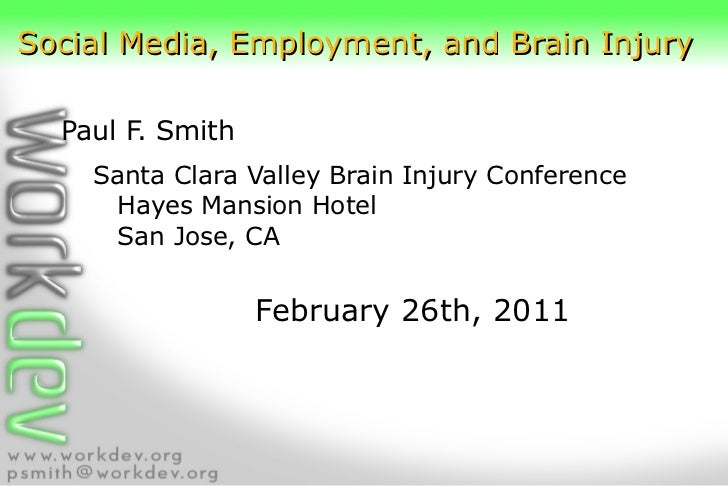 <ul>Paul F. Smith <ul>Santa Clara Valley Brain Injury Conference Hayes Mansion Hotel San Jose, CA February 26th, 2011 </ul...