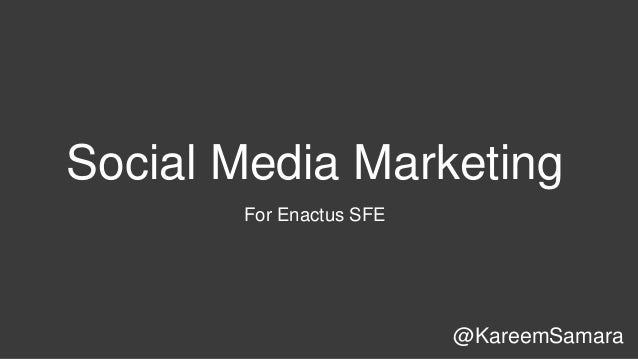 Social Media Marketing For Enactus SFE  @KareemSamara