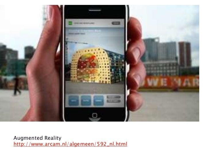 AugmentedReality<br />http://www.arcam.nl/algemeen/592_nl.html<br />