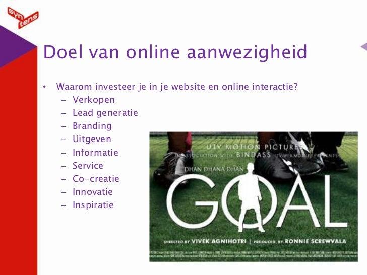 Doel van online aanwezigheid<br />Waarom investeer je in je website en online interactie?<br />Verkopen<br />Lead generati...