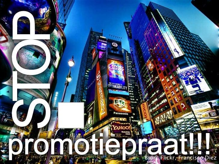 STOP<br />promotiepraat!!!<br />Bron: Flickr, Francisco Diez<br />