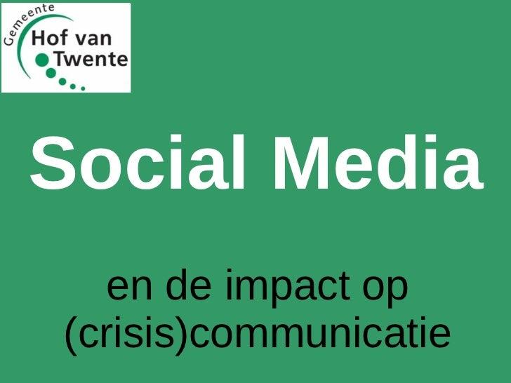 en de impact op (crisis)communicatie Social Media