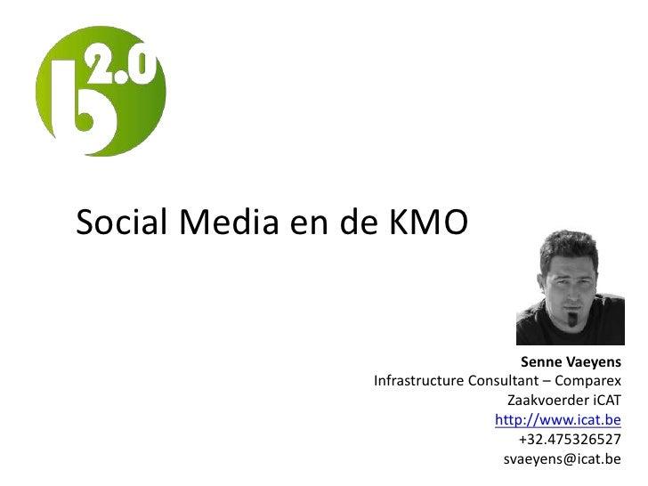 Social Media en de KMO                                      Senne Vaeyens                Infrastructure Consultant – Compa...