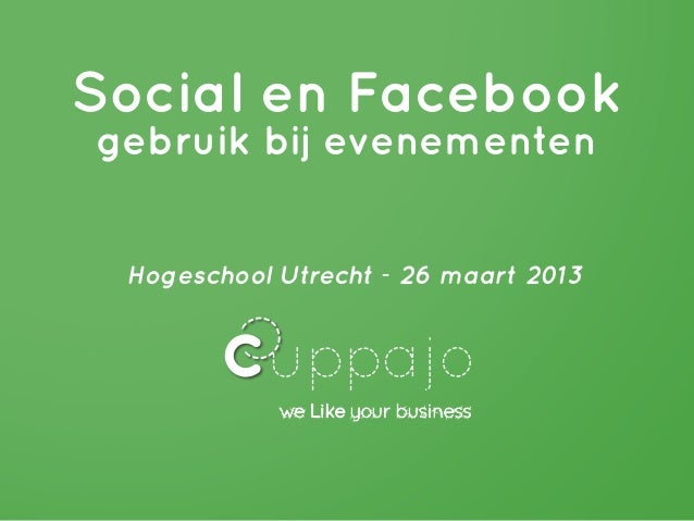 Social en Facebookgebruik bij evenementen Hogeschool Utrecht - 26 maart 2013