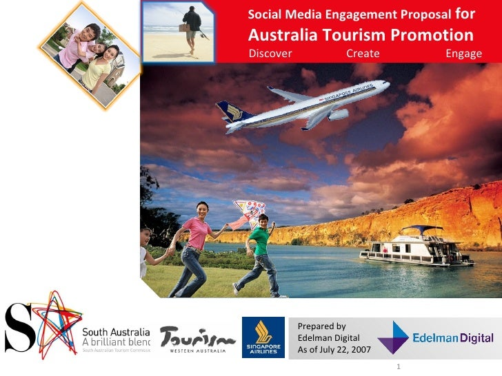 Discover  Create  Engage  Social Media Engagement Proposal  for  Australia Tourism Promotion Prepared by Edelman Digital A...