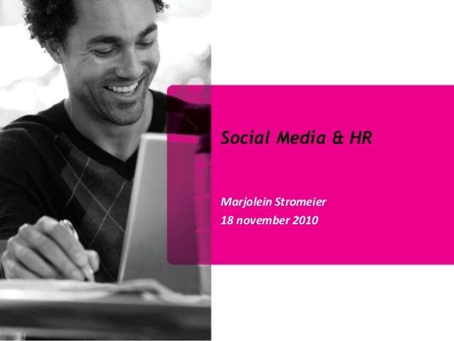 Social Media & HR Marjolein Stromeier 18 november 2010