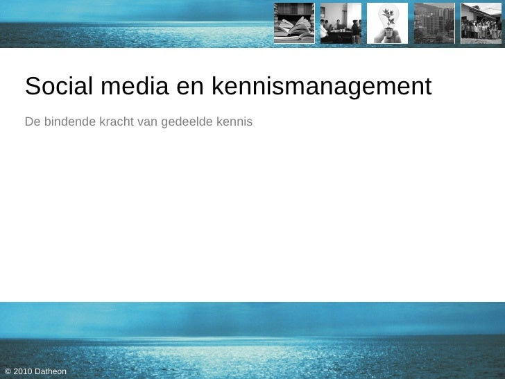 Social media en kennismanagement De bindende kracht van gedeelde kennis