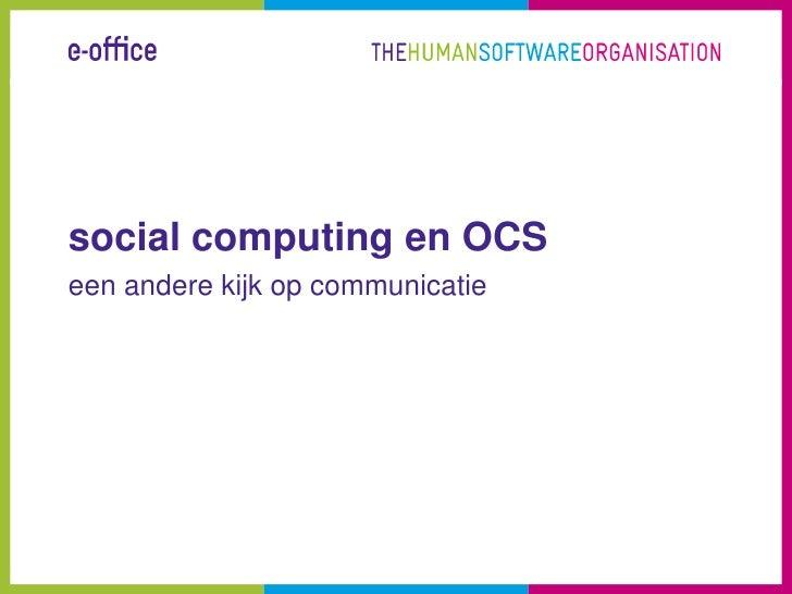 socialcomputing en OCS<br />een andere kijk op communicatie<br />