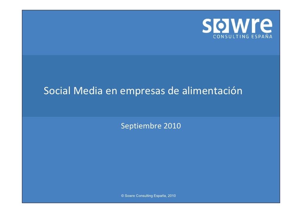 Social Media en empresas de alimentación                 Septiembre 2010                    © Sowre Consulting España, 2010