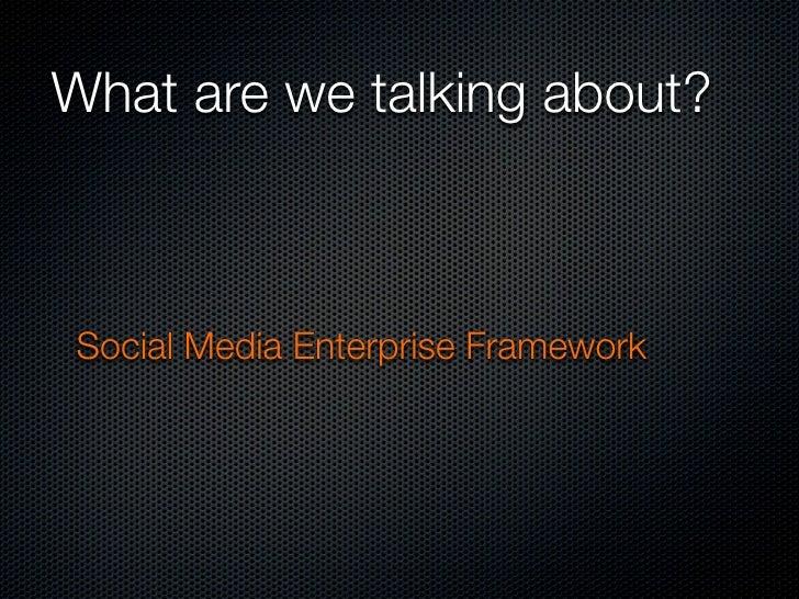 Social Media as an Enterprise Framework Slide 2