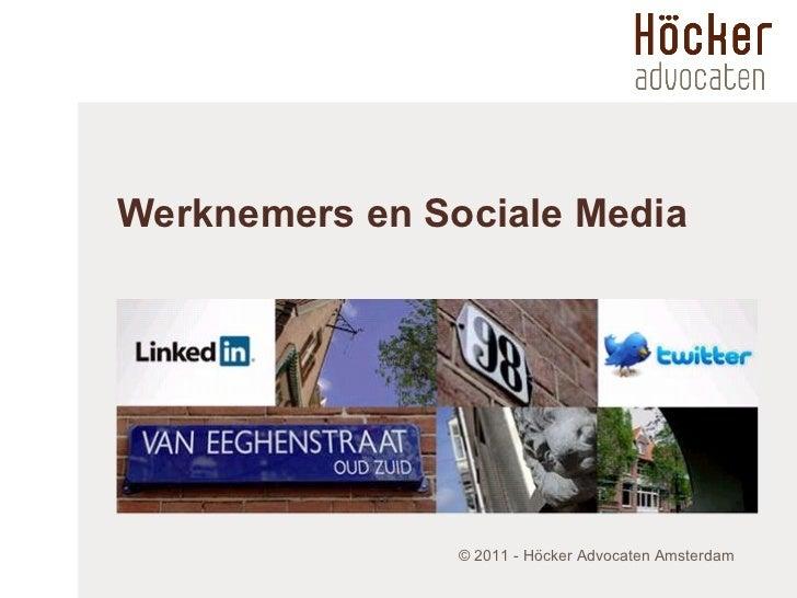 Werknemers en Sociale Media © 2011 -  Höcker Advocaten Amsterdam