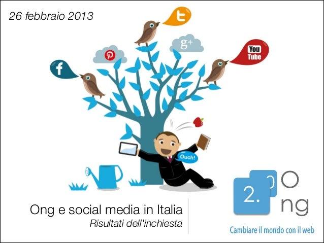 26 febbraio 2013   Ong e social media in Italia                Risultati dellinchiesta