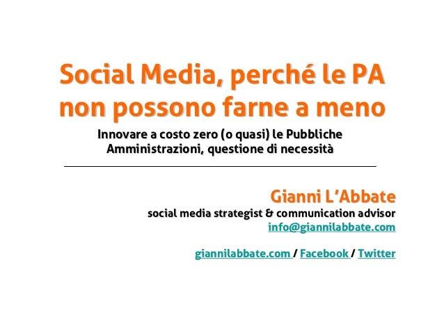 Social Media, perché le PAnon possono farne a meno   Innovare a costo zero (o quasi) le Pubbliche     Amministrazioni, que...