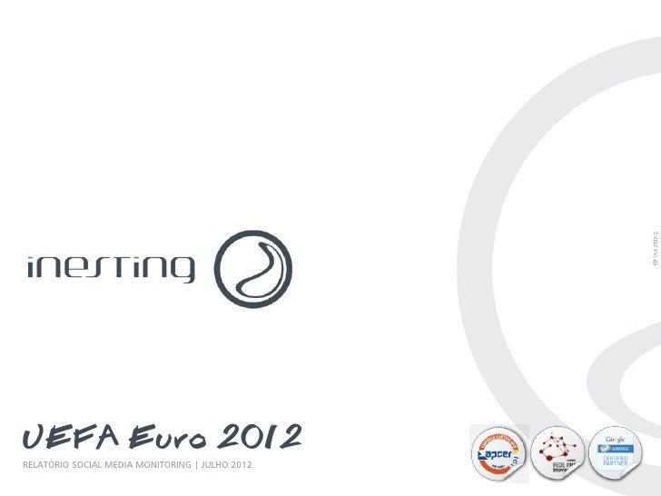 UEFA Euro 2012                                        Rui el BrásUEFA Euro 2012RELATÓRIO SOCIAL MEDIA MONITORING | JULHO 2...