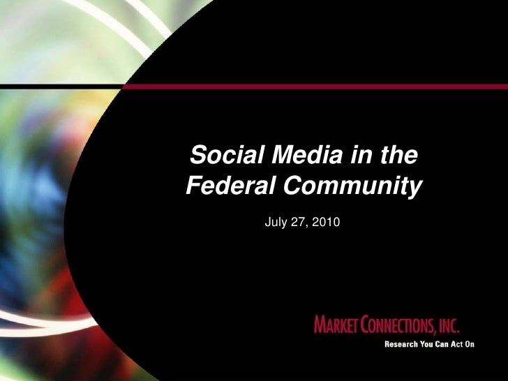 Social Media in the Federal Community<br />July 27, 2010<br />