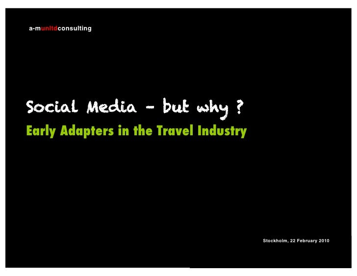 a-munltdconsulting     Social Media – but why ? Early Adapters in the Travel Industry                                     ...