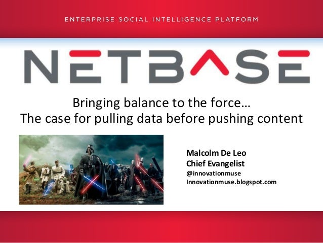 Bringing balance to the force…    The case for pulling data before pushing content                                        ...