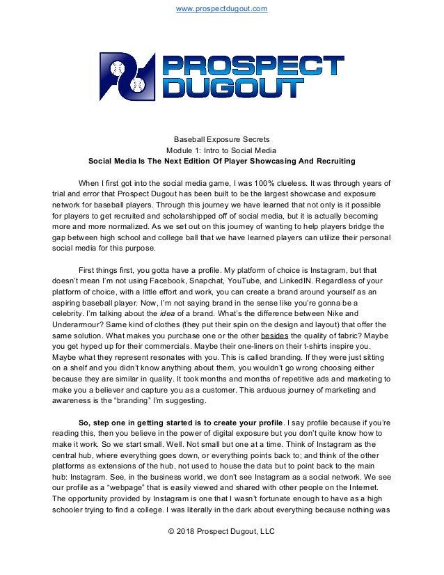 www.prospectdugout.com Baseball Exposure Secrets Module 1: Intro to Social Media Social Media Is The Next Edition Of Playe...