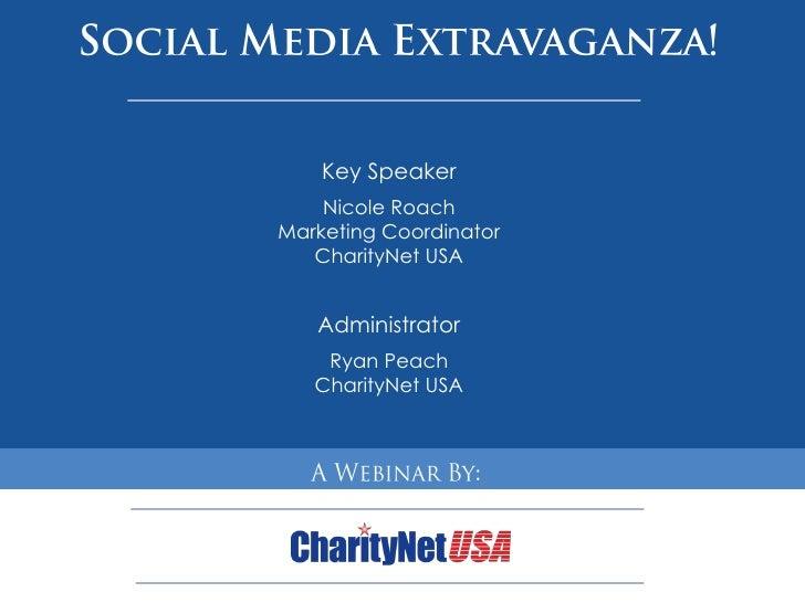 Key Speaker     Nicole Roach Marketing Coordinator    CharityNet USA      Administrator    Ryan Peach   CharityNet USA HBI...