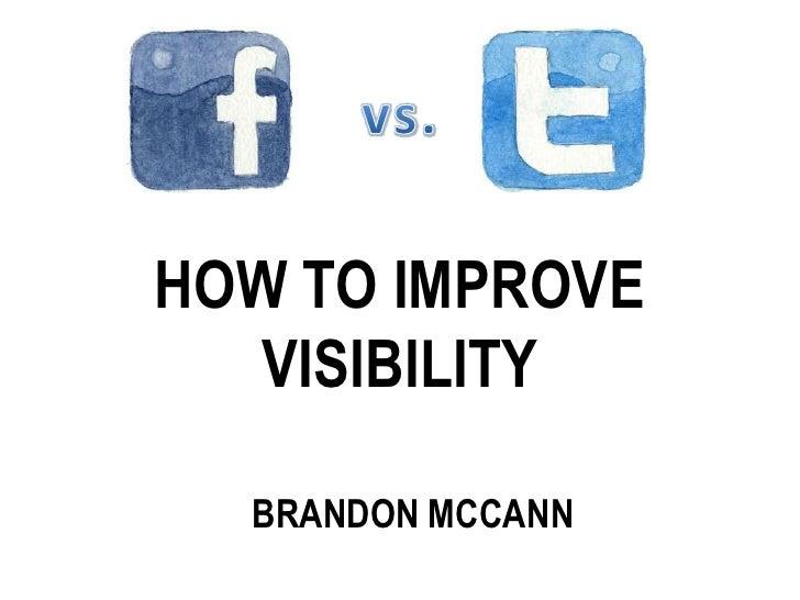 HOW TO IMPROVE  VISIBILITY  BRANDON MCCANN
