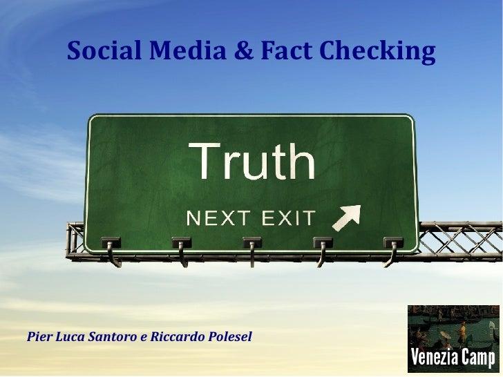 Social Media & Fact CheckingPier Luca Santoro e Riccardo Polesel