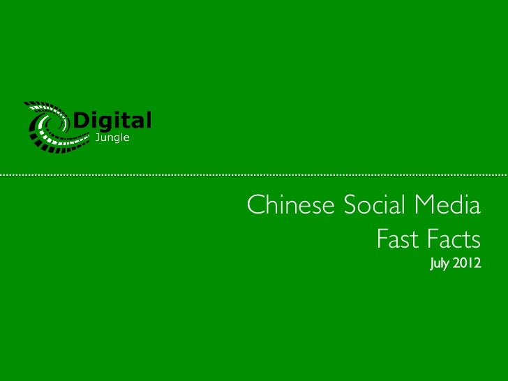Chinese Social Media	          Fast Facts	                 July 2012
