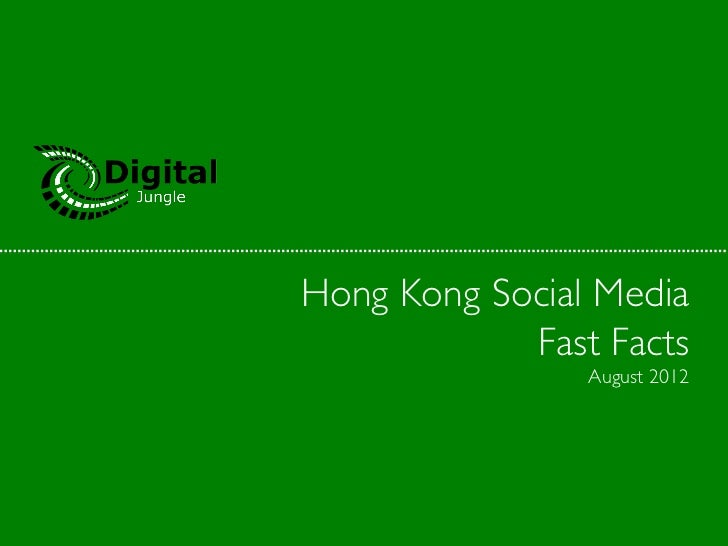 Hong Kong Social Media	            Fast Facts	                 August 2012
