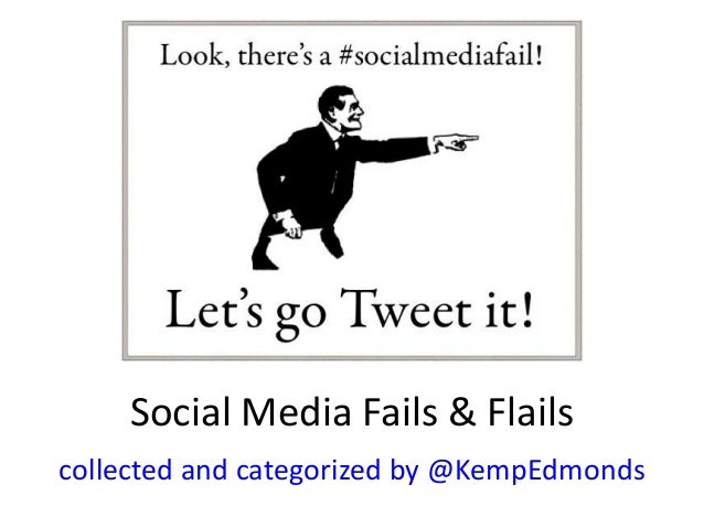 Social Media Fails & Flails collected and categorized by @KempEdmonds
