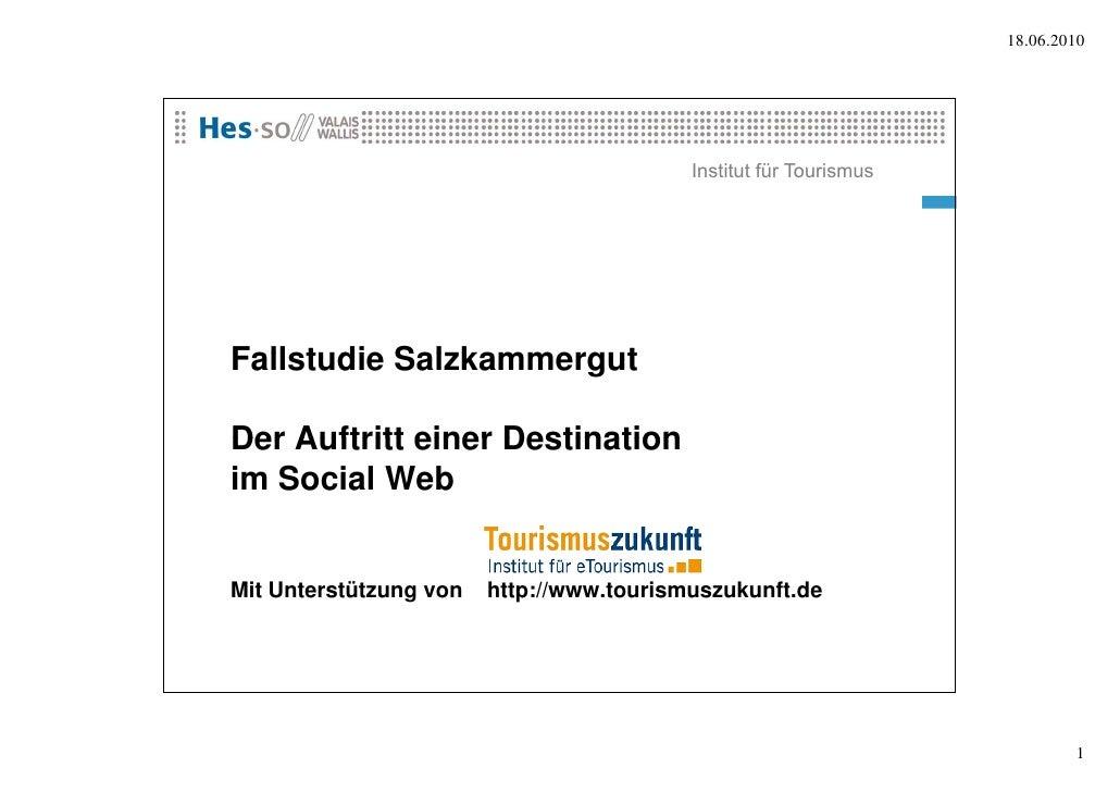 18.06.2010                                               Institut für Tourismus     Fallstudie S l k F ll t di Salzkammerg...
